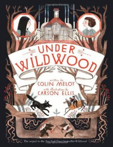 Under Wildwood. by Colin Meloy - Colin Meloy