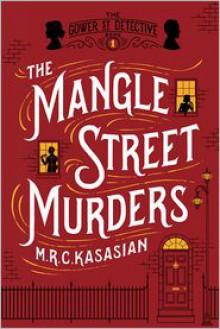 The Mangle Street Murders - M.R.C. Kasasian