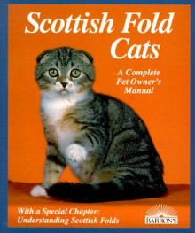Scottish Fold Cats: Everything About Acquisition, Care, Nutrition, Behavior, Health Care, And Breeding - Phil Maggitti