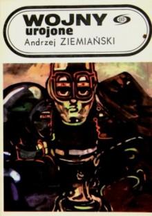 Wojny urojone - Andrzej Ziemiański