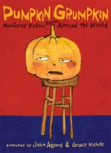Pumpkin Grumpkin. by Grace Nichols and John Agard - Grace Nichols