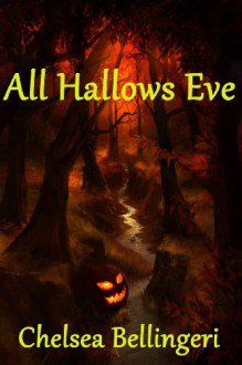 All Hallows Eve - Chelsea Bellingeri