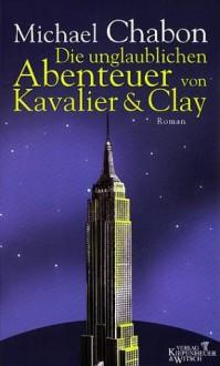 Die unglaublichen Abenteuer von Kavalier & Clay - Michael Chabon