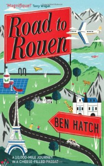 Road to Rouen - Ben Hatch