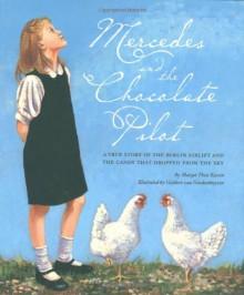 Mercedes and the Chocolate Pilot - Margot Theis Raven,Gijsbert Van Frankenhuyzen