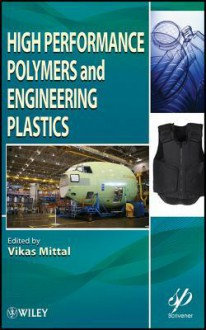 High Performance Polymers and Engineering Plastics - Vikas Mittal