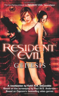 Resident Evil: Genesis - Keith R.A. DeCandido