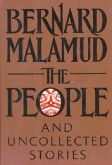 The People: And Other Uncollected Fiction - Bernard Malamud, Robert Giroux