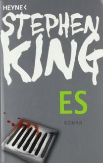 Es - Stephen King,Alexandra von Reinhardt,Joachim Körber