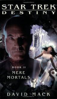 Mere Mortals - David Mack
