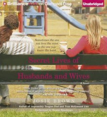 Secret Lives of Husbands and Wives - Josie Brown, Renée Raudman