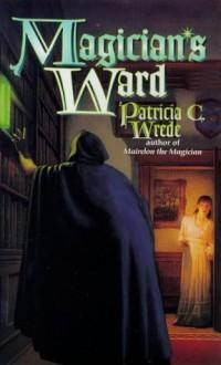 Magician's Ward - Patricia C. Wrede