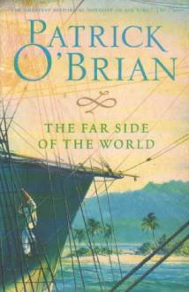 The Far Side of the World (Aubrey/Maturin #10) - Patrick O'Brian