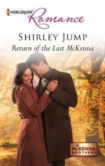 Return of the Last McKenna (Harlequin Romance) - Shirley Jump
