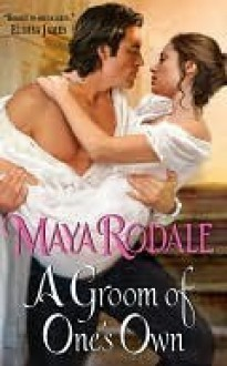 A Groom of One's Own (The Writing Girl Romance, #1) - Maya Rodale