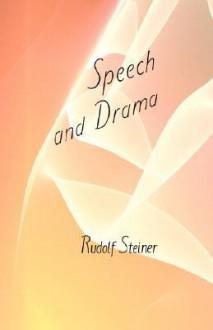 Speech & Drama - Rudolf Steiner