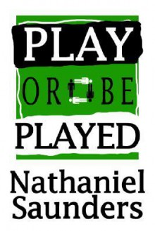 Play or Be Played - Nathaniel Saunders