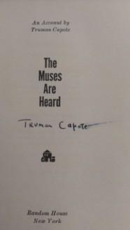 The Muses Are Heard - Truman Capote