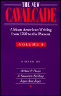 The New Cavalcade: African American Writing from 1760 to the Present - Arthur P. Davis, J. Saunders Redding