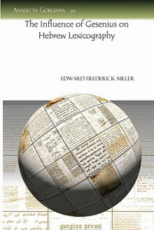 The Influence of Gesenius on Hebrew Lexicography - Edward Miller
