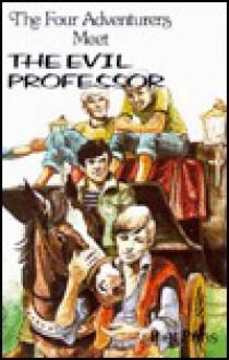 Four Adventurers Meet the Evil Professor, The - Piet Prins, James C. van Oosterom