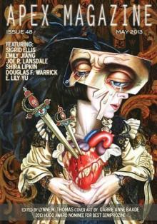Apex Magazine Issue 48 - Douglas F. Warrick, Shira Lipkin, Emily Jiang, Joe R. Lansdale, E. Lily Yu, Lynne M. Thomas