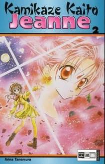 Kamikaze Kaito Jeanne, Bd. 2 - Arina Tanemura