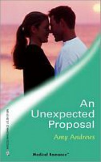 An Unexpected Proposal - Amy Andrews