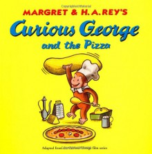 Curious George and the Pizza - Margret Rey,H.A. Rey,Alan J. Shalleck