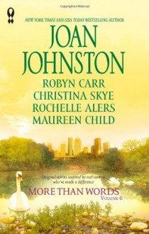 More Than Words, Volume 6 - Joan Johnston, Robyn Carr, Christina Skye, Rochelle Alers