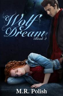 Wolf Dream - M.R. Polish