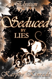 Seduced by Lies-Elysium - Karpov Kinrade