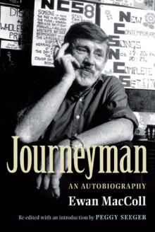 Journeyman: An Autobiography - Ewan MacColl