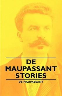 de Maupassant Stories - Guy de Maupassant