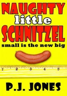 Naughty Little Schnitzel - P.J. Jones