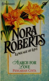 Language of Love : Pencarian Cinta (Search For Love) - Nora Roberts