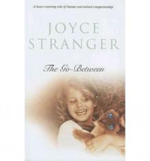 The Go-Between - Joyce Stranger