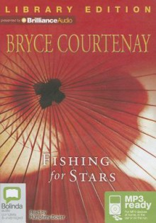 Fishing for Stars - Bryce Courtenay, Humphrey Bower