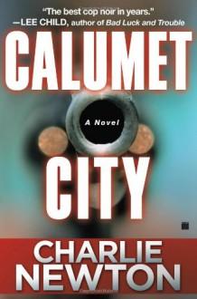 Calumet City - Charlie Newton
