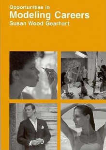 Opportunities In Modeling Careers - Susan Wood Gearhart, Shirley Hamilton