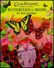 Crinkleroot's Guide to Knowing Butterflies and Moths - Jim Arnosky