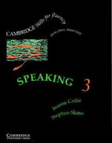 Speaking 3 Student's Book: Upper-Intermediate - Joanne Collie, Stephen Slater