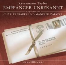 Empfänger unbekannt - Kathrine Kressmann Taylor, Charles Brauer, Manfred Zapatka
