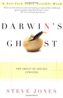Darwin's Ghost: The Origin of Species Updated - Steve Jones