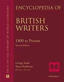 Encyclopedia of British Writers 2 Volume Set - George Stade, Karen, Dr. Karbiener