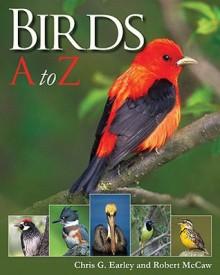 Birds A to Z - Chris G. Earley, Robert McCaw