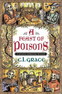 A Feast of Poisons - C.L. Grace,Paul Doherty