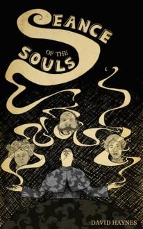 Seance of the Souls - David Haynes