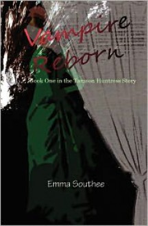 Vampire Reborn: Book One in the Tamson Huntress Story - Emma Southee