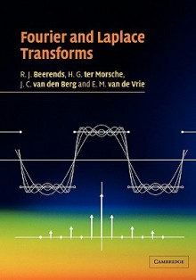 Fourier and Laplace Transforms - R.J. Beerends, J.C. van den Berg
